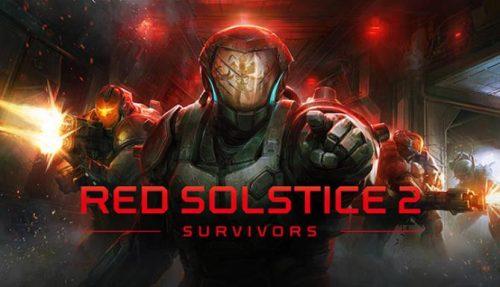 Red Solstice 2: Survivors full crack